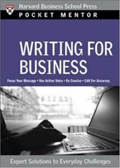 Pocket Mentor Series : Writing for Business - Harvard Business