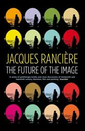 Future of the Image - Ranciere, Jacques