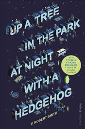 Up a Tree in the Park at Night with a Hedgehog - Smith, Paul Robert