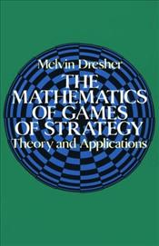 Mathematics of Games of Strategy - Dresher, Melvin