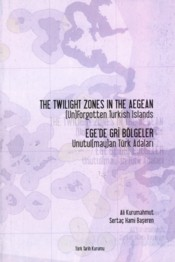 Twilight Zones in the Aegean - Egede Gri Bölgeler  - Kurumahmut, Ali