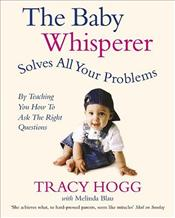 Baby Whisperer Solves All Your Problems  - Hogg, Tracy