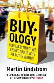 Buyology : How Everything We Believe About Why We Buy is Wrong - Lindstrom, Martin