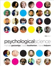 Psychological Science 3e ISE : The Mind, Brain, and Behavior - Gazzaniga, Michael S.