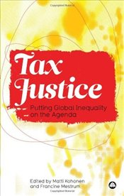 Tax Justice : Putting Global Inequality on the Agenda - Kohonen, Matti