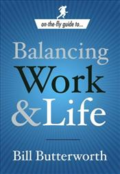 On The Fly Guide to Balancing Work and Life - Butterworth, Bill