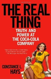 Real Thing : Truth and Power at the Coca-Cola Company - Hays, Constance L.