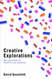 Creative Explorations : New Approaches to Identities and Audiences - Gauntlett, David