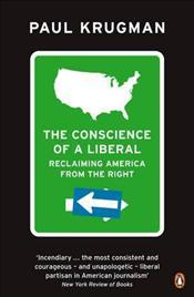 Conscience of a Liberal : Reclaiming America from the Right - Krugman, Paul R.