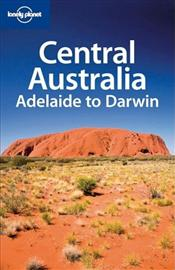 Central Australia -LP- 5e : Adelaide to Darwin - Rawlings-Way, Charles
