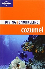 Cozumel 4e : Diving & Snorkeling Guide - Lewbel, George
