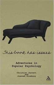 This Book Has Issues : Adventures in Popular Psychology - Jarrett, Christian
