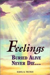 Feelings Buried Alive Never Die - Truman, Karol K.