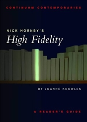 Nick Hornbys High Fidelity : A Readers Guide - Knowles, Joanna