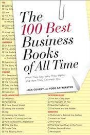 100 Best Business Books of All Time : What They Say, Why They Matter, and How They Can Help You - Covert, Jack