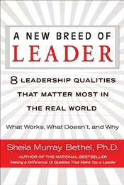New Breed of Leader : 8 Leadership Qualities That Matter Most in the Real World - Bethel, Sheila Murray