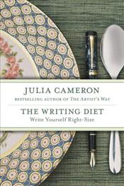 Writing Diet : Write Yourself Right-Size - Cameron, Julia