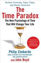 Time Paradox : New Psychology of Time That Will Change Your Life  - Zimbardo, Philip G.