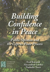 Building Confidence in Peace : Public Opinion and the Cyprus Peace Process - KAYMAK, EROL