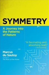 Symmetry : A Journey Into the Patterns of Nature - Du Sautoy, Marcus