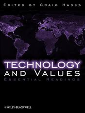 Technology and Values : Essential Readings - Hanks, Craig