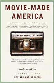 Movie-Made America : Cultural History of American Movies - Sklar, Robert