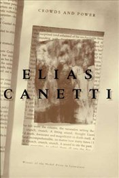 Crowds and Power - Canetti, Elias