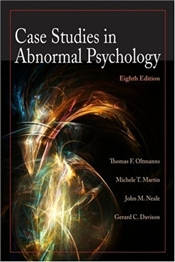 Case Studies in Abnormal Psychology 8e - Oltmanns, Thomas F.