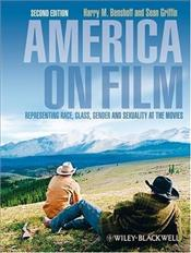 America on Film 2e : Representing Race,Class,Gender and Sexuality at the Movies - Benshoff, Harry M.