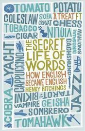 Secret Life of Words : How English Became English - Hitchings, Henry