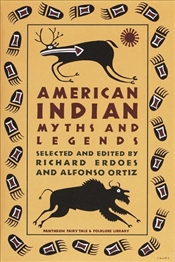 American Indian Myths and Legends - Ortiz, Alfonso
