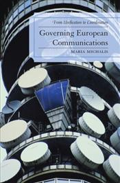 Governing European Communications : From Unification to Coordination - Michalis, Maria