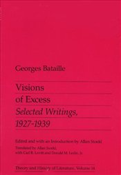Visions of Excess : Selected Writings, 1927-1939 - Bataille, Georges