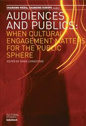 Audiences and Publics : When Cultural Engagement Matters for the Public Sphere - Livingstone, Sonia