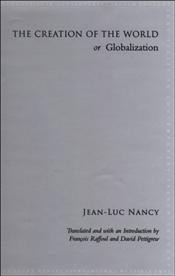Creation of the World or Globalization - Nancy, Jean Luc