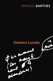 Camera Lucida - Barthes, Roland