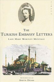 Turkish Embassy Letters - Montagu, Lady Mary Wortley