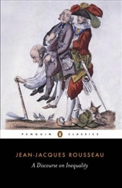 DISCOURSE ON INEQUALITY - Rousseau, Jean-Jacques