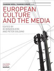 European Culture and the Media : Changing Media - Bondebjerg, Ib
