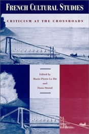 French Cultural Studies : Criticism at the Crossroads - Le Hir, Marie-Pierre