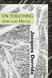 On Touching : Jean-Luc Nancy - Derrida, Jacques