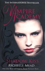 Shadow Kiss : Vampire Academy 3 - Mead, Richelle