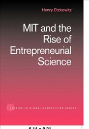 MIT and the Rise of Entrepreneurial Science - Etzkowitz, Henry