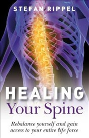 Healing Your Spine : Learn to Live without Back Pain - Rippel, Stefan