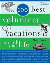 100 Best Volunteer Vacations to Enrich Your Life  - Grout, Pam