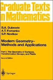 Modern Geometry Methods and Applications 2E : Geometry of Surfaces, Transformation Groups, and Field - Dubrovin, B.A.
