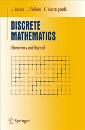Discrete Mathematics : Elementary and Beyond - Lovasz, Laszlo