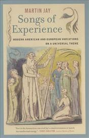 Songs of Experience : Modern American and European Variations on a Universal Theme - Jay, Martin