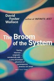 Broom of the System - Wallace, David Foster