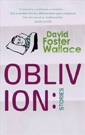 Oblivion : Stories - Wallace, David Foster